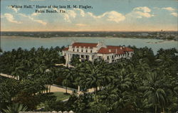 """White Hall,"" Home of the Late H.M. Flagler"