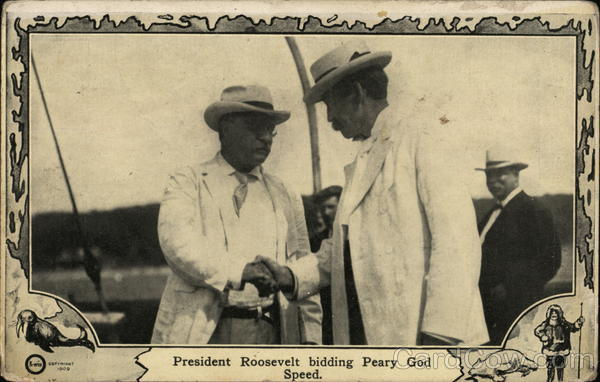 President Roosevelt Bidding Peary God Speed Theodore Roosevelt