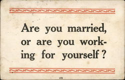 Are You Married, Or Are You Working For Yourself?