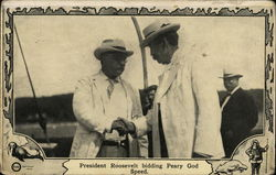 President Roosevelt Bidding Peary God Speed