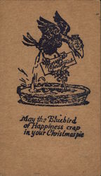 May The Bluebird Of Happiness Crap In Your Christmas Pie