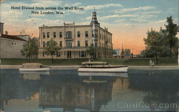 Hotel Elwood From Across The Wolf River New London Wisconsin