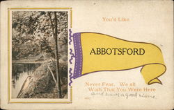 """You'd Like Abbotsford - Never Fear, We All WishYou Were here"""