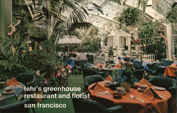Lehr's Greenhouse Restaurant and Florist San Francisco California