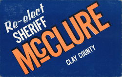 Re-Elect Sheriff McClure, Clay County