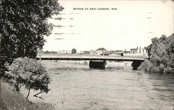 Bridge at New London, Wis Postcard