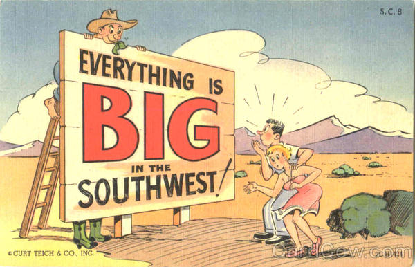 Everything Is Big In The Southwest Comic, Funny Large Letter