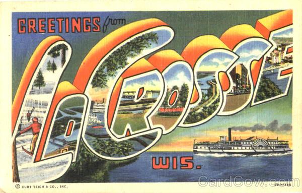 Greetings From La Crosse Wisconsin