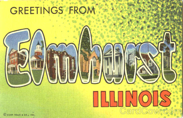 Greetings From Elmhurst Illinois