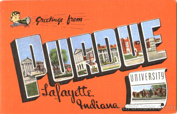 Greetings From Purdue University Lafayette Indiana