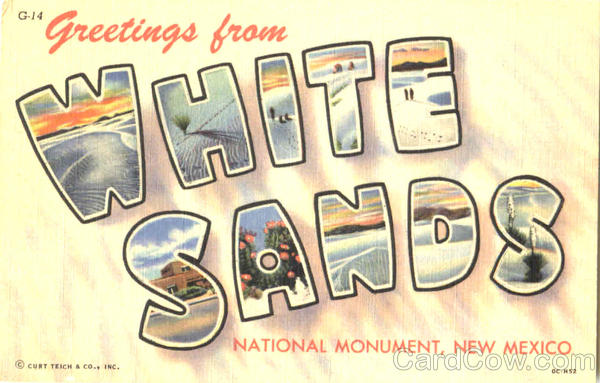 Greetings From White Sands White Sands National Monument New Mexico