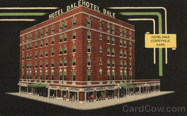 Hotel Dale Town S Newest And Only Fireproof Coffeyville Kansas