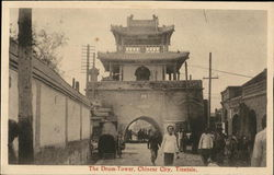 The Drum Tower, Chinese City, Tientsin