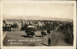 General Pershing's Army Camp in Mexico