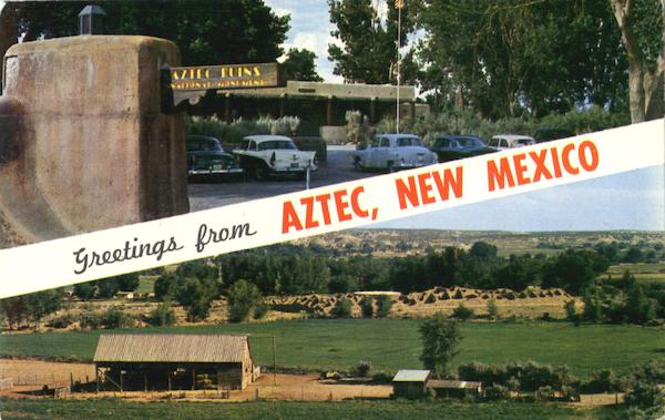 Greetings From Aztec New Mexico