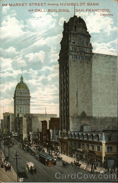 Market Street showing Humboldt Bank and Call Building San Francisco California