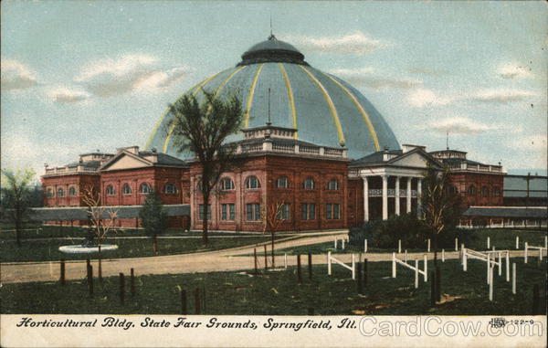 Horticultural Bldg., State Fair Grounds Springfield Illinois