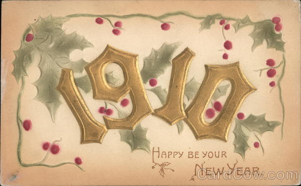 1910 Happy Be Your New Year New Year's