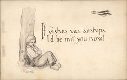 If vishes vas airships, I'd be mit you now!