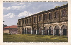 Old Spanish Custom House at Porto Bello, destroyed by Morgan's Raid