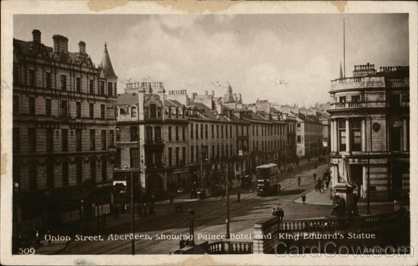 Union Street, Showing Palace Hotel and King Edward's Statue Aberdeen Scotland