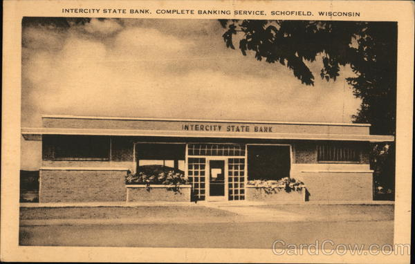 Intercity State Bank, Complete Banking Service Schofield Wisconsin