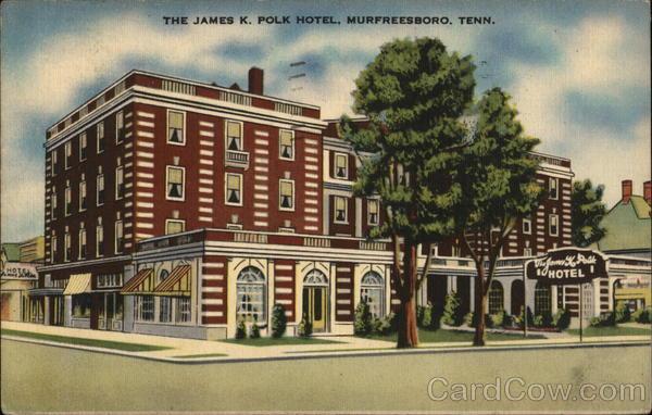 The James K. Polk Hotel Murfreesboro Tennessee