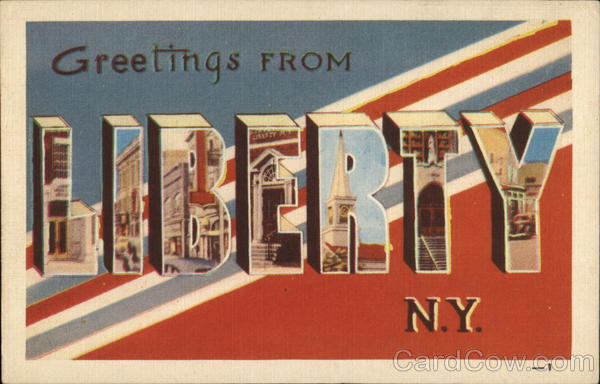 Greetings From Liberty N.Y. New York