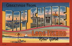 Greetings from Bay Shore Long Island