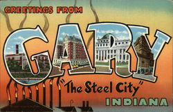 "Greetings From Gary ""The Steel City"" Indiana"
