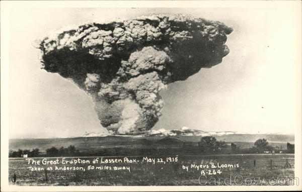 The Great Eruption of Lassen Peek - May 22,1915 Anderson California