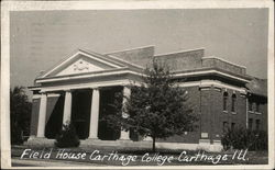 Field House Carthage College, Carthage, Ill. Postcard
