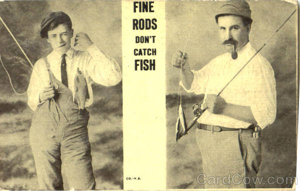 Fine Rods Don't Catch Fish Fishing