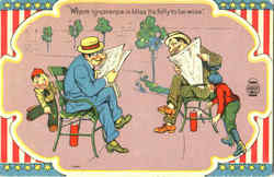 Where Ignorance Is Bliss Tis Folly To Be Wise Postcard