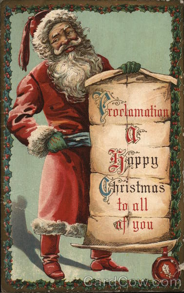 Proclamation A Happy Christmass to All of You Santa Claus
