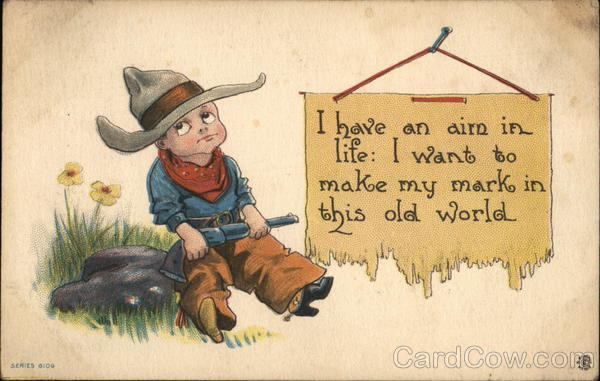 I have an aim in life: I want to make my mark in this old world. Little cowboy with rifle on rock