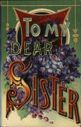 To my dear sister - flowers with bold lettering