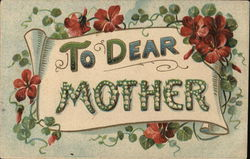 To Dear Mother - surrounded by flowers