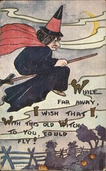 Witch on a broom at night-While Far Away,I wish that I with this witch to you could fly