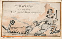 Latest war news! Let us have peace, I don't want to fight any longer copy carrying away a crook Postcard