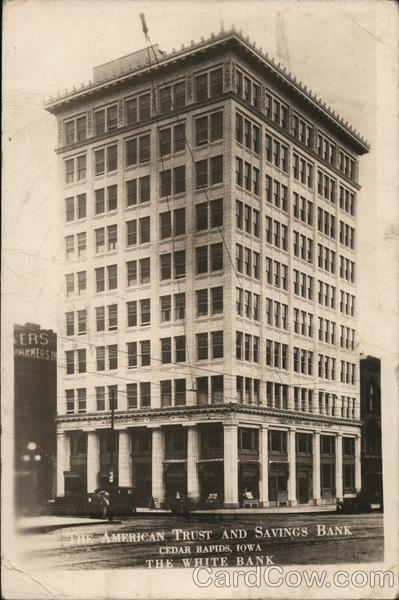 The American Trust and Savings Bank: the White Bank Cedar Rapids Iowa