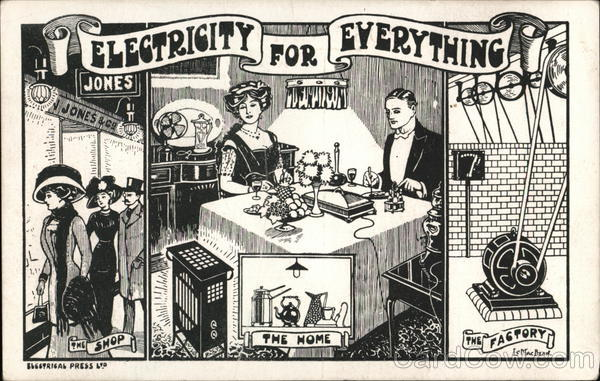 Electricity For Everything - The Shop, The Home, The Factory