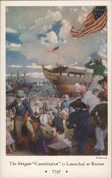 The Frigate Constitution is Launched at Boston - 1797