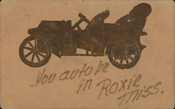 "Old Roadster Type Car, ""You Auto be in Roxie, Miss"""