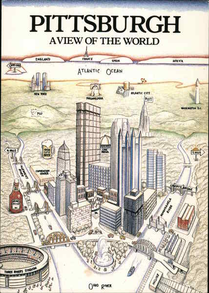 Pittsburgh, A View of the World Pennsylvania Maps