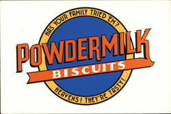 Has Your Family Tried Em? 'Powdermilk Biscuits - Heavens! They're Tasty!
