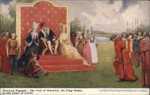 Warwick Pageant: The vist of Warwick, the King-Maker to the Court of Lewis England