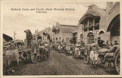 Howrah Station - Bullock Carts and Goods Shed
