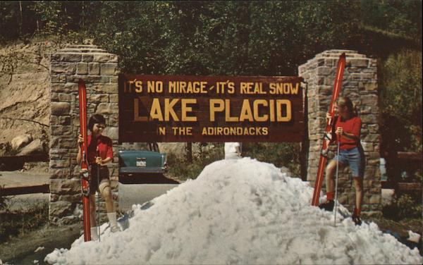 Sign: It's No Mirage - It's Real Snow, Lake Placid, in the Adirondacks New York