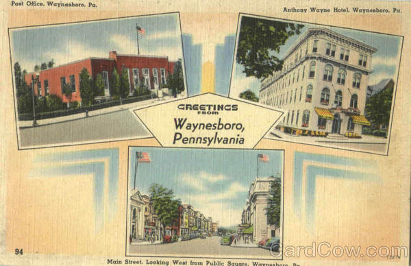 Greetings From Waynesboro Pennsylvania